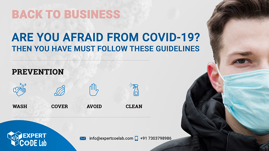 Back To Business! Are you Afraid from COVID-19? Then you have must follow these guidelines